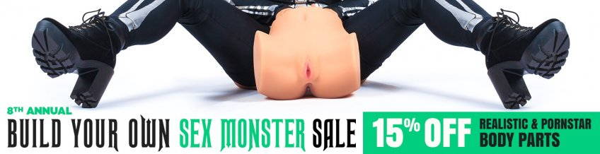 Build your own Sex Monster by saving 15% on realistic & pornstar body parts.
