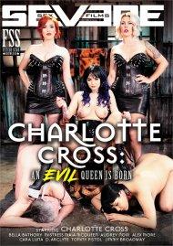 Charlotte Cross: An Evil Queen Is Born