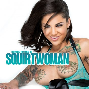 Bonnie Rotten Is Squirtwoman Image