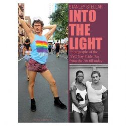 Into the Light: Photos Of The NYC Gay Pride Parade From The 70s Till Today Sex Toy