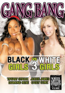 Gang Bang: Black Girls VS White Girls 3 Porn Video