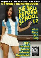She Male Reform School 12 Porn Movie