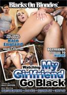 Watching My Girlfriend Go Black Porn Movie