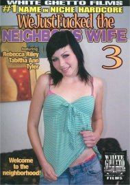 We Just Fucked The Neighbors Wife 3 Porn Movie