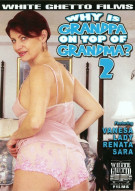 Why Is Grandpa On Top Of Grandma? 2 Porn Movie