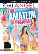 Evil Amateur Blowjobs Porn Movie