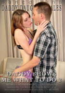 Daddy Shows Me What To Do 2 Porn Movie