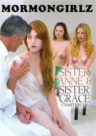 Sister Anne & Sister Grace Chapter 1 – 3 porn video from Mormon Girlz.
