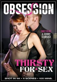 Thirsty For Sex streaming porn video from Obession.