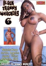 Black Tranny Whackers 6 Porn Movie