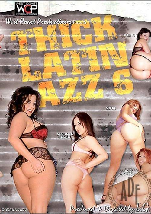 Thick Latin Azz 6  West Coast Productions  Unlimited -6427