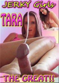 Jerky Girls: Tara The Great Porn Video