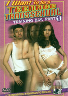 I Want To Be A Teenage Transsexual: Training Day, Part 1 Porn Movie