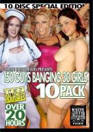 150 Guys Banging 30 Girls 10 Pack Porn Movie