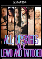 All Upskirts Vol 2: Lewd And Tattooed Porn Movie