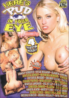 Heres Pud in Your Eye Porn Movie