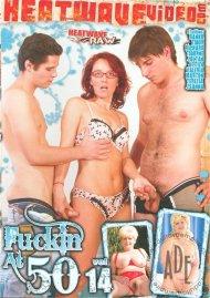 Fuckin At 50 #14 Porn Movie