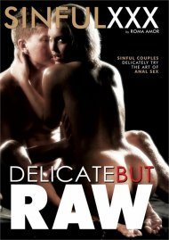 Delicate But Raw porn DVD from Sinful XXX.