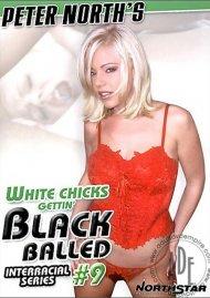 White Chicks Gettin Black Balled #9 Porn Movie