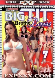 Big Tit Brotha Lovers 7 Porn Movie