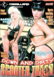 Down and Dirty Scooter Trash Porn Movie