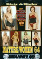 Dirty & Kinky Mature Women 64 Porn Movie