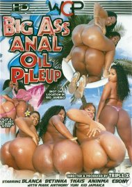 Big Ass Anal Oil Pileup Porn Video
