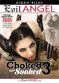 Choked And Soaked 3 porn DVD from Evil Angel.