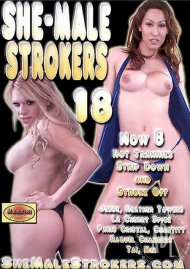 She-Male Strokers 18 Porn Movie