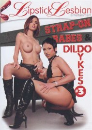 Strap-on Babes & Dildo Dykes #3 Porn Movie