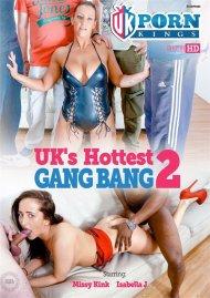 UKs Hottest Gang Bang 2 Porn Movie
