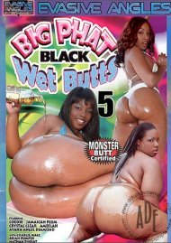 Big Phat Black Wet Butts 5 Porn Movie