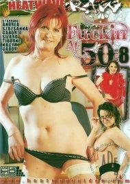 Fuckin At 50 #8 Porn Movie