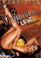 Francesca Le Is Lewd & Depraved Porn Movie