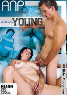 We Want Em Young Porn Movie