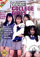 Perverted College Girls #6 Porn Movie