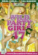 Dream Girls: Wild Party Girls #47 Porn Movie