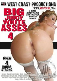 Big Juicy White Asses 4 Porn Movie
