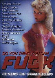 So You Think You Can Fuck Porn Movie