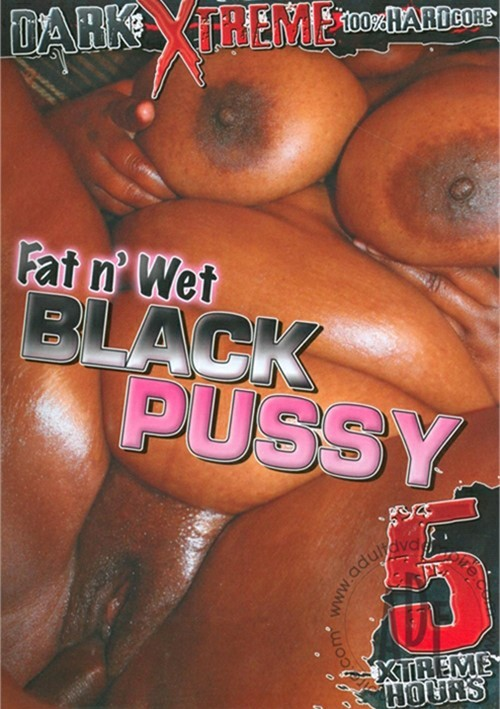Fat n Wet Black Pussy Vol. 1
