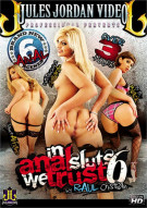In Anal Sluts We Trust 6 Porn Video