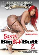 Sista Gotta Big Ole Butt 2 Porn Movie