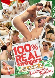 100% Real Swingers: Orlando 2 - Lactation Nation Porn Video