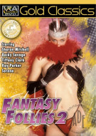 Fantasy Follies 2 Porn Video