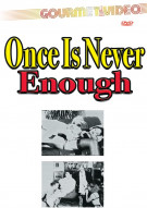 Once Is Never Enough Porn Movie