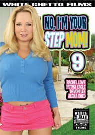 No, Im Your Step Mom! 9 Porn Movie