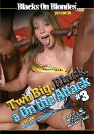 Two Big, Black, & On The Attack 3 Porn Movie