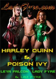 Harley Quinn & Poison Ivy HD streaming porn video from Lady Fyre.