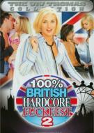 100% British Hardcore Fuckfest 2 Porn Movie