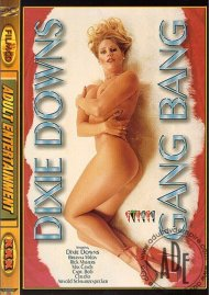 Dixie Downs Gangbang Porn Movie